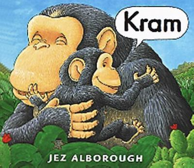 Kram / Jez Alborough ; svensk text: Agneta Wallgren