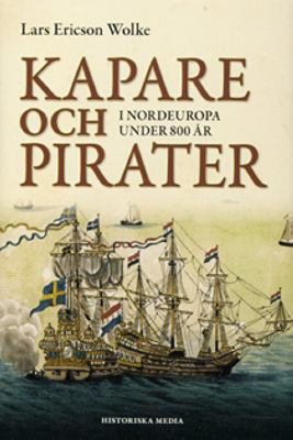 Kapare och pirater i Nordeuropa under 800 år
