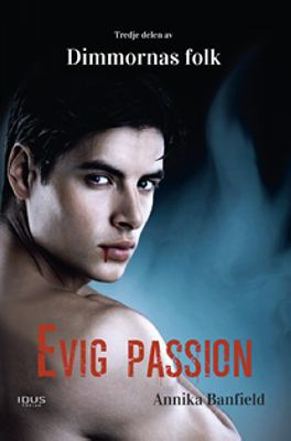 Evig passion / Annika Banfield