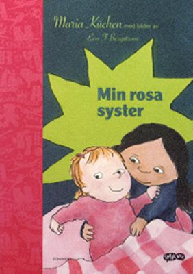 Min rosa syster