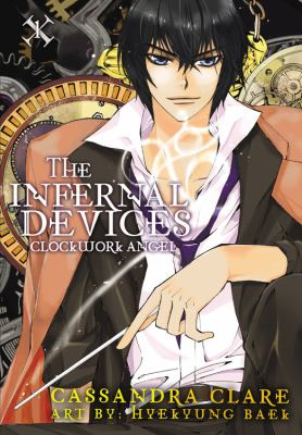 The infernal devices: 1 Clockwork angel