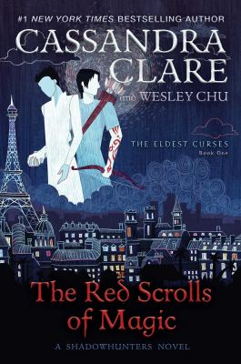 The red scrolls of magic / Cassandra Clare and Wesley Chu.