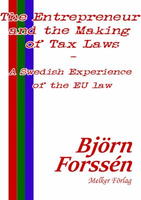 The Entrepreneur and the Making of Tax Laws – A Swedish Experience of the EU law