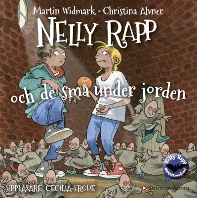 Nelly Rapp och de små under jorden