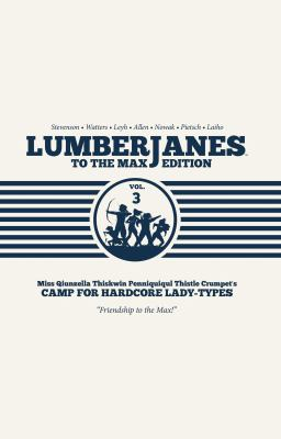 Lumberjanes to the max edition: vol. 3