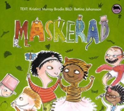 Maskerad / text: Kristina Murray Brodin ; bild: Bettina Johansson
