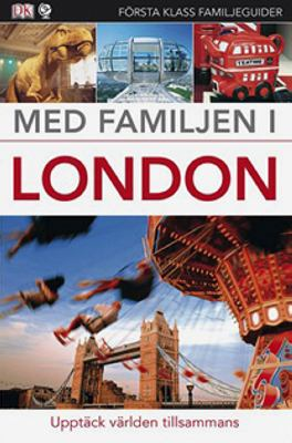 Med familjen i London / [översättning: Lena Andersson] ; [författare: Vincent Crump, Leonie Glass] ; [fotograf: Max Alexander ; teckningar: Tom Morgan-Jones ; övriga illustrationer: Arun Pottirayil ...]