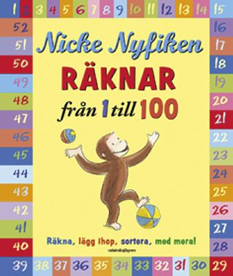 Nicke Nyfiken räknar från 1 till 100 : [räkna, lägg ihop, sortera, med mera!] / [illustrationer: Anna Grossnickle Hines in the style of H. A. Rey] ; [översättning: Suzanne Öhman]