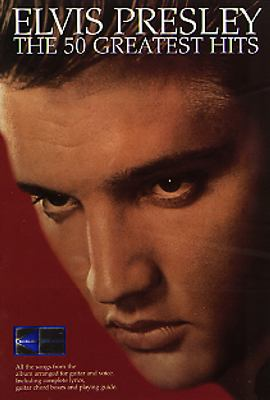 Elvis Presley : the 50 greatest hits / [music arranged by Rikkt Rooksby]